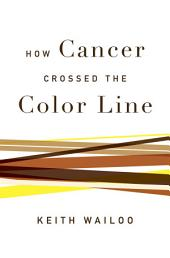 How Cancer Crossed the Color Line