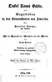 Onkel Tom's Hütte, oder Negerleben in den Sklavenstaaten von Amerika: Mit der Biographie der Verfasserin und einer Vorrede von Elihu Burritt ; Nebst dem Portrait der Mrs. Stowe