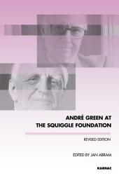 Andre Green at the Squiggle Foundation: Revised Edition