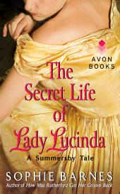The Secret Life of Lady Lucinda: A Summersby Tale