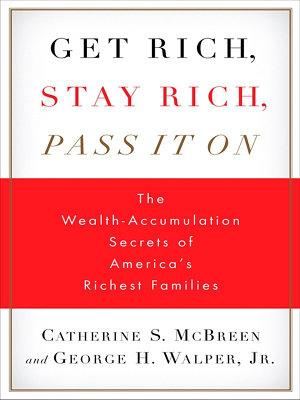 Get Rich  Stay Rich  Pass It On PDF