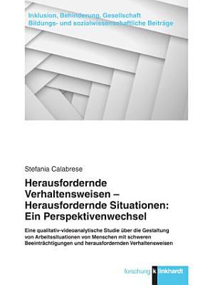 Herausfordernde Verhaltensweisen   Herausfordernde Situationen  Ein Perspektivenwechsel PDF