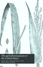 The Agricultural Grasses of the United States: Volume 32