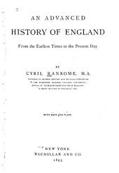 An Advanced History of England from the Earliest Times to the Present Day: Volume 1