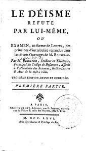Le déisme réfuté par lui-même: ou, Examen, en forme de lettres, des principes d'incrédulité répandus dans les divers ouvrages de M. Rousseau