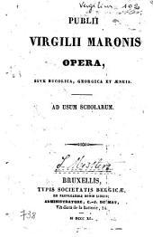 Publii Virgilii Maronis Opera, sive Bucolica, Georgica et Æneis: ad usum scholarum