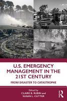 U S  Emergency Management in the 21st Century PDF