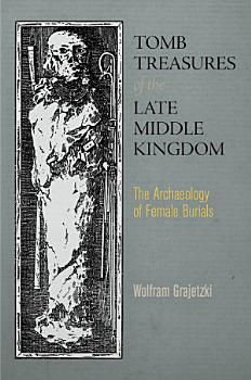 Tomb Treasures of the Late Middle Kingdom PDF
