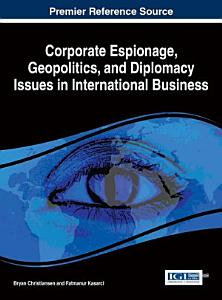Corporate Espionage  Geopolitics  and Diplomacy Issues in International Business
