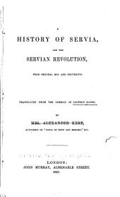 History of Servia, and the Servian Revolution: From Original Mss. and Documents