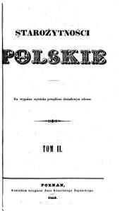 Starożytności polskie: Ku wygodzie czytelnika porządkiem abecadłowym zebrane, Tom 2