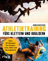 Athletiktraining f  rs Klettern und Bouldern PDF