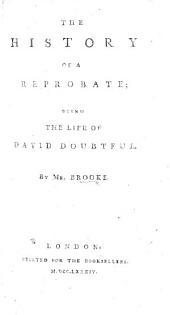 The History of a Reprobate: Being the Life of David Doubtful