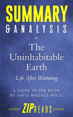 Summary   Analysis of The Uninhabitable Earth