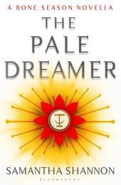 The Pale Dreamer: A Bone Season novella