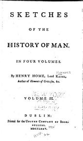 Sketches of the History of Man: In Four Volumes, Volume 3