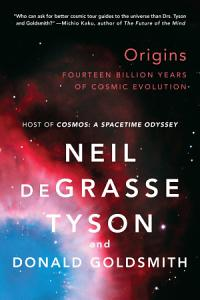 Origins  Fourteen Billion Years of Cosmic Evolution Book