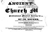 The Ancient Lyre: A Collection of Old, New, and Original Church Music, Under the Approbation of the Professional Musical Society in Boston