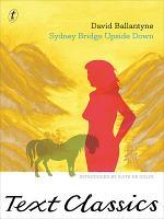 Sydney Bridge Upside Down: Text Classics