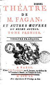 Théatre de M. Fagan, et autres oeuvres du mesme auteur. Tome premier [-tome quatriéme]