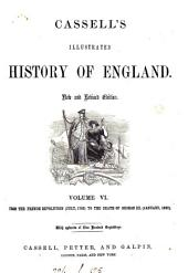 John Cassell's illustrated history of England. The text, to the reign of Edward i by J.F. Smith; and from that period by W. Howitt: Volume 6