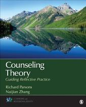 Counseling Theory: Guiding Reflective Practice