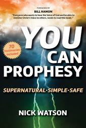 You Can Prophesy: Supernatural - Simple - Safe