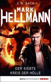 Mark Hellmann 36: Der siebte Kreis der Hölle