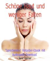 """Schöne Haut und weniger Falten: Sprechendes"""" Ratgeber-Ebook mit Audioguide-Download"""