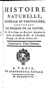 Histoire naturelle générale et particulière contenant les époques de la nature