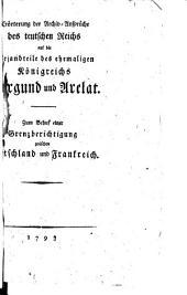 Erörterung der Archiv-Ansprüche des Teutschen Reichs auf die Bestandtheile des ehemaligen Königreichs Burgund und Arelat