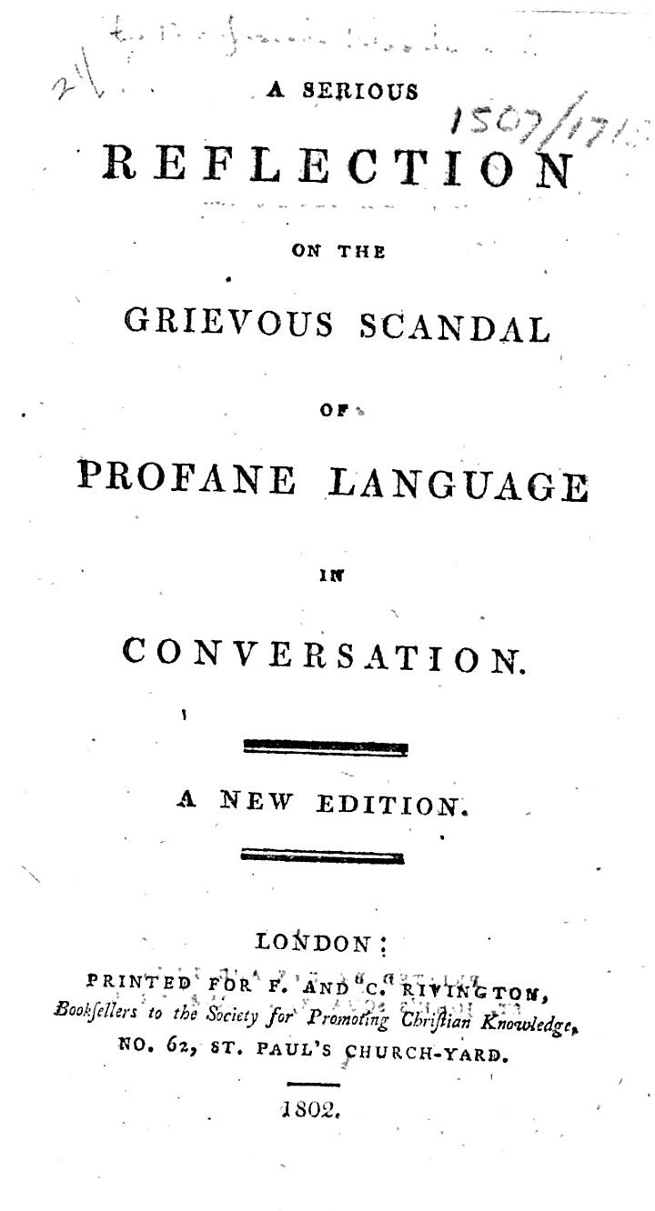 A Serious Reflection on the Grievous Scandal of Profane Language in Conversation. [By Josiah Woodward.] A new edition