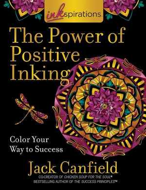 Inkspirations the Power of Positive Inking PDF