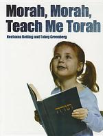 Morah, Morah, Teach Me Torah