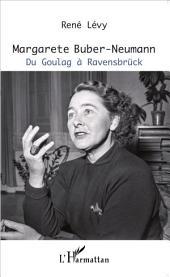 Margarete Buber-Neumann: Du Goulag à Ravensbrück