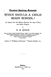 When Should a Child Begin School?: An Inquiry Into the Relation Between the Age of Entry and School Progress