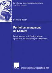 Portfoliomanagement im Konzern: Entwicklungs- und Konfigurationsoptionen zur Generierung von Mehrwert