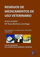 Residuos de medicamentos de uso veterinario: Toxicología alimentaria