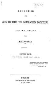 Grundriss zur Geschichte der deutschen Dichtung aus den quellen: Band 3,Teil 1