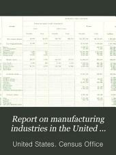 Report on Manufacturing Industries in the United States at the Eleventh Census: 1890: Volume 890