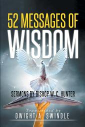 52 Messages of Wisdom: Sermons by Bishop W. C. Hunter