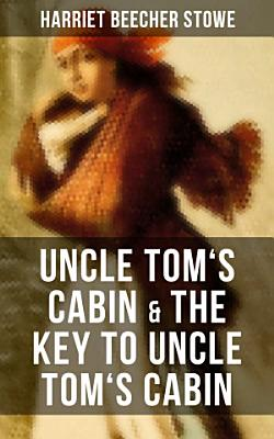 Uncle Tom s Cabin   The Key to Uncle Tom s Cabin