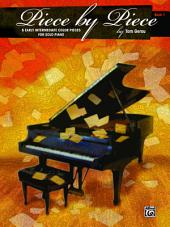 Piece by Piece, Book 1: 8 Early Intermediate Color Pieces for Solo Piano