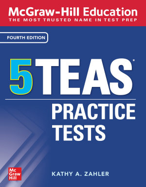McGraw Hill Education 5 TEAS Practice Tests  Fourth Edition