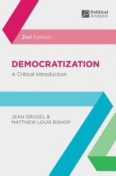 Democratization: A Critical Introduction, Edition 2
