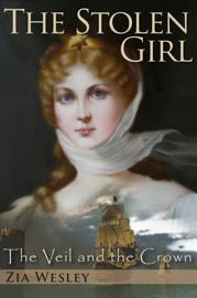 The Stolen Girl  The Veil And The Crown  Book 1