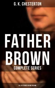 FATHER BROWN  Complete Series  All 53 Stories in One Volume  Book