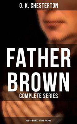 FATHER BROWN  Complete Series  All 53 Stories in One Volume