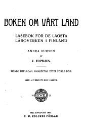 Boken om vårt land: läsebok för de lägsta läroverken i Finland : andra kursen