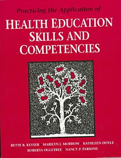 Practicing the Application of Health Education Skills and Competencies Book